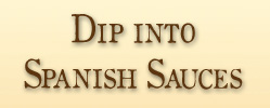 Dip Into Spanish Sauces